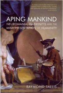 Aping Mankind - Raymond Tallis